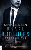 Download and Read Online Strong Love - Drake Brothers