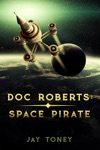 Doc Roberts Space Pirate