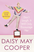 Daisy May Cooper - Don't Laugh, It Will Only Encourage Her artwork