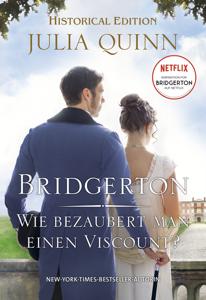 Bridgerton - Wie bezaubert man einen Viscount? Buch-Cover