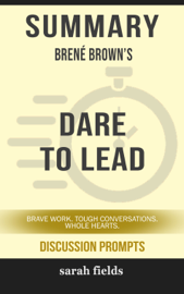 Summary: Brené Brown's Dare to Lead