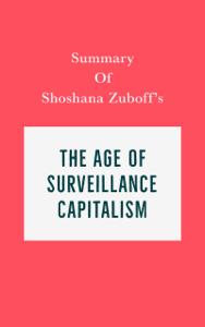 Summary of Shoshana Zuboff's The Age of Surveillance Capitalism Copertina del libro