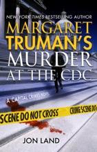 Margaret Truman's Murder at the CDC