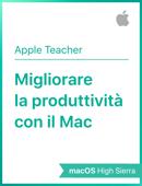 Migliorare la produttività con il Mac – macOS High Sierra