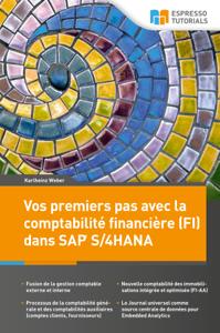 Vos premiers pas avec la comptabilité financière (FI) dans SAP S/4HANA Couverture de livre