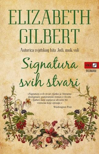 Elizabeth Gilbert - Signatura svih stvari