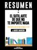El Sutil Arte De Que No Te Importe Nada (The Subtle Art Of Not Giving A F*ck) - Resumen Del Libro De Mark Manson