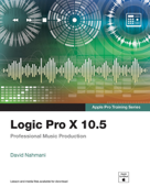 Logic Pro X 10.5 - Apple Pro Training Series: Professional Music Production, 1/e