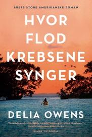 Hvor flodkrebsene synger - Delia Owens by  Delia Owens PDF Download