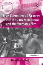 The Gendered Score: Music In 1940s Melodrama And The Woman's Film
