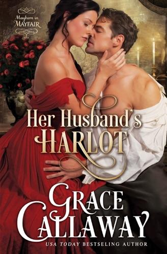Grace Callaway - Her Husband's Harlot