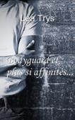 Bodyguard et plus si affinités...
