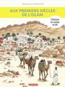 L'Histoire du monde en BD - Aux premiers siècles de l'Islam