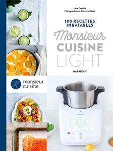 100 recettes inratables Monsieur Cuisine - Light Couverture de livre