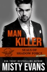 Man Killer SEALs Of Shadow Force Spy Division Book 2