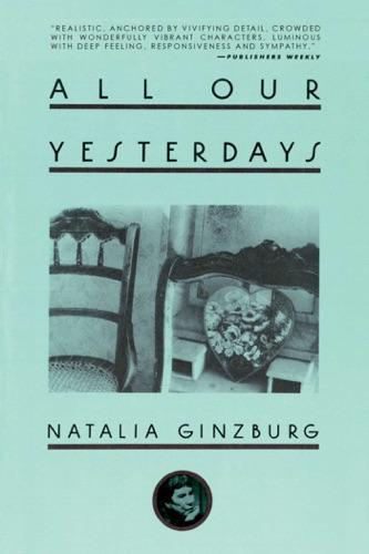 All Our Yesterdays - Natalia Ginzburg & Angus Davidson - Natalia Ginzburg & Angus Davidson