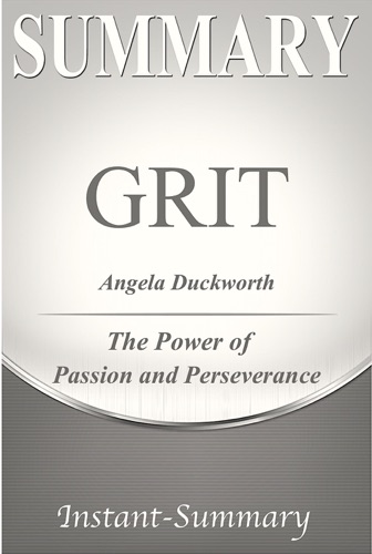 Instant-Summary - Grit: The Power of Passion and Perseverance