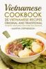 Vietnamese Cookbook ; 25 Vietnamese Recipes Original and Traditional