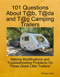 101 Questions About T@b, T@da and T@g Camping Trailers