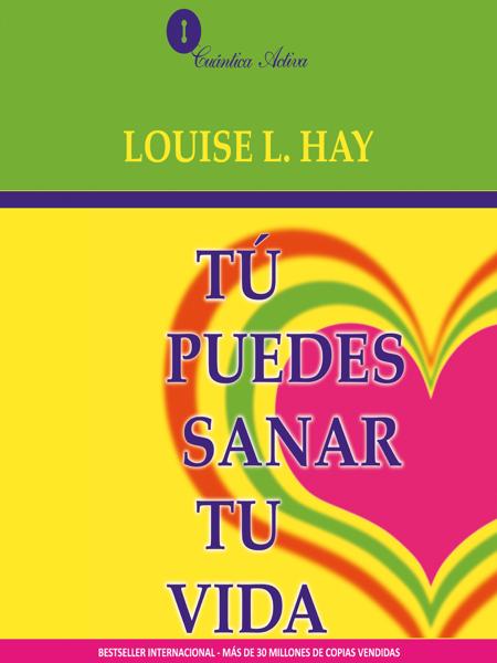 Tu Puedes Sanar tu Vida by Louise Hay