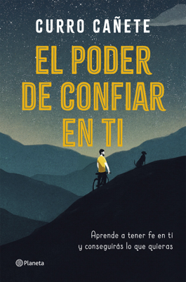 Curro Cañete - El poder de confiar en ti book