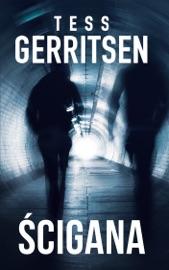 Ścigana - Tess Gerritsen by  Tess Gerritsen PDF Download