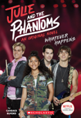 Whatever Happens (Julie and the Phantoms, Novel #1) Book Cover