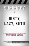 Dirty Lazy Keto Getting Started How I Lost 140 Pounds By Stephanie Laska Conversation Starters