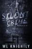 W.L. Knightly - Silent Crime  artwork