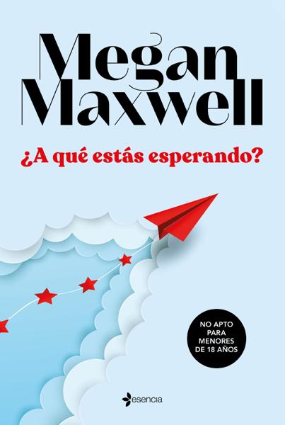 ¿A qué estás esperando? por Megan Maxwell