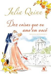Dez coisas que eu amo em você de Julia Quinn Capa de livro