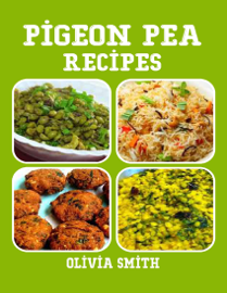 Pigeon Pea Recipes