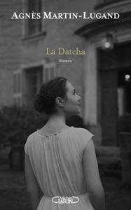 La Datcha par Agnès Martin-Lugand Couverture de livre