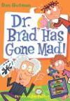 My Weird School Daze 7 Dr Brad Has Gone Mad
