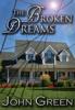 John Green - The Broken Dreams (The Coming Out Series, #3) artwork