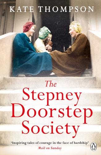 Kate Thompson - The Stepney Doorstep Society