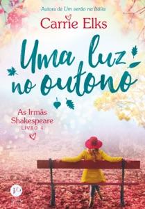 Uma luz no outono - As irmãs Shakespeare - vol. 4 Book Cover