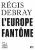 Tracts (N°1) - L'Europe fantôme - Régis Debray