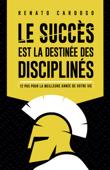 Le succès est la destinée des disciplinés