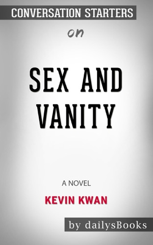 DailysBooks - Sex and Vanity: A Novel by Kevin Kwan: Conversation Starters