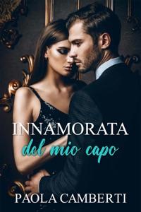 Innamorata del mio capo di Paola Camberti Copertina del libro