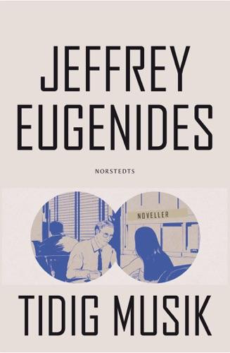 Jeffrey Eugenides - Tidig musik