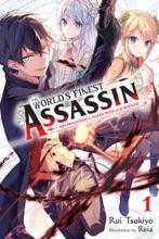 The World's Finest Assassin Gets Reincarnated in Another World as an Aristocrat, Vol. 1 (light novel)