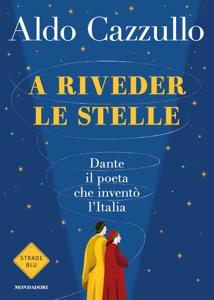 A riveder le stelle di Aldo Cazzullo Copertina del libro