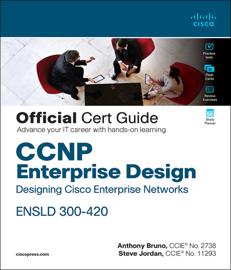 CCNP Enterprise Design ENSLD 300-420 Official Cert Guide: Designing Cisco Enterprise Networks, 1/e
