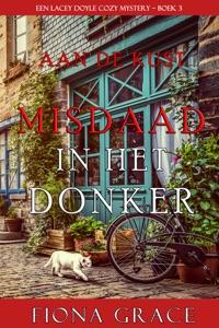 Misdaad in het Donker (Een Lacey Doyle Cozy Mystery – Boek 3) Door Fiona Grace Boekomslag