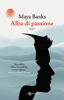 Maya Banks - Alba di passione artwork