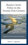 Russias Arctic Policy In The Twenty-First Century