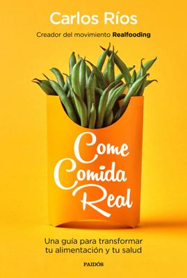 Carlos Ríos - Come comida real book
