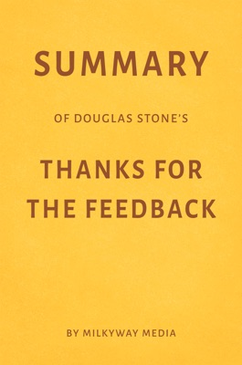 Summary of Douglas Stone's Thanks for the Feedback by Milkyway Media